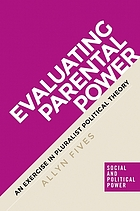 Evaluating parental power : an exercise in pluralist political theory