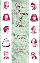 Great women of faith : inspiration for action