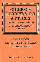Letters to Atticus. 7, Indices to volumes I - VI