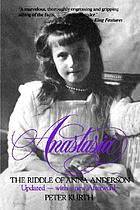 Anastasia : the riddle of Anna Anderson
