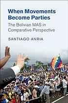 When movements become parties : the Bolivian MAS in comparative perspective