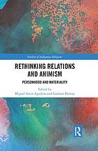 Rethinking relations and animism : personhood and materiality