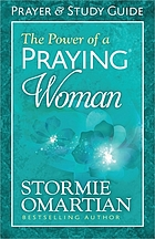 Power of a praying woman prayer and study guide.