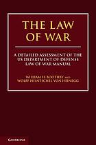 The law of war : a detailed assessment of the US Department of Defense law of war manual