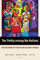 The Trinity among the nations : the doctrine of God in the majority world