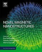 Novel Magnetic Nanostructures : Unique Properties and Applications