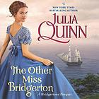 The other Miss Bridgerton : a Bridgertons prequel