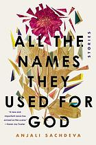 All the names they used for God : stories