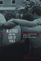 Injustice and the care of souls : taking oppression seriously in pastoral care
