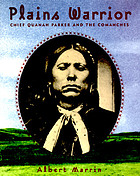 Plains warrior : Chief Quanah Parker and the Comanches
