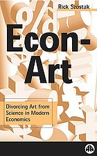 Econ-art : divorcing art from science in modern economics
