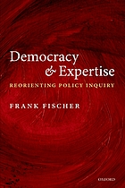 Democracy and expertise reorienting policy inquiry