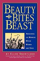 Beauty bites beast : awakening the warrior within women and girls