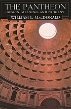 The Pantheon : design, meaning, and progeny