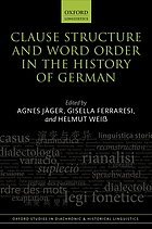 Clause structure and word order in the history of German