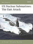 US Nuclear Submarines : the Fast Attack.