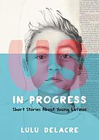 Us, in progress : short stories about young Latinos