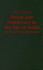 Terror and democracy in the age of Stalin : the social dynamics of repression