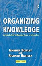 Organizing knowledge : an introduction to managing access to information
