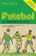 Futebol : the Brazilian way of life