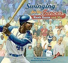 Swinging for the fences : Hank Aaron and me