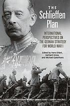The Schlieffen Plan : international perspectives on the German strategy for World War I