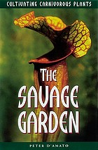 The savage garden : cultivating carnivorous plants