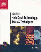 A guide to help desk technology, tools & techniques