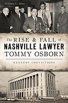 The Rise & Fall of Nashville Lawyer Tommy Osborn : Kennedy Convictions.
