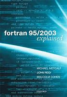Fortran 95/2003 explained (Book, 2004) [WorldCat org]