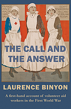 The call and the answer : a first-hand account of volunteer aid workers in the First World War