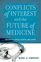 Conflicts of interest and the future of medicine : the United States, France, and Japan