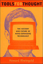 Tools for thought : the history and future of mind-expanding technology