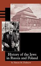History of the Jews in Russia and Poland : from the earliest times until the present day (1915)