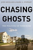Chasing ghosts : the policing of terrorism