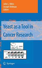 Yeast as tool in cancer research