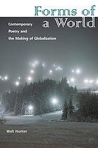 Forms of a world : contemporary poetry and the making of globalization