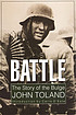 Battle : the Story of the Bulge. by John Toland