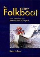 The Folkboat story : from cult to classic-- the renaissance of a legend