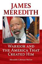 James Meredith : warrior and the America that created him