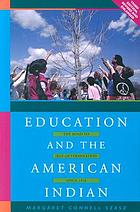 Education and the American Indian : the road to self-determination since 1928