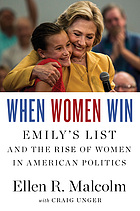 WHEN WOMEN WIN;EMILY'S LIST AND THE RISE OF WOMEN IN AMERICAN POLITICS.