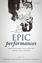 Epic performances from the Middle Ages into the twenty-first century