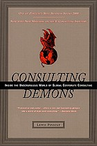 Consulting demons : inside the unscrupulous world of global corporate consulting