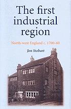 First Industrial Region : North-west England, c.1700-60.