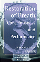 Restoration of breath : consciousness and performance