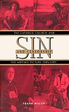 Sin and censorship : the Catholic Church and the motion picture industry.