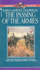 The passing of the armies : an account of the final campaign of the Army of the Potomac, based upon personal reminiscences of the Fifth Army Corps