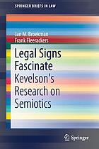 Legal signs fascinate : Kevelson's research on semiotics