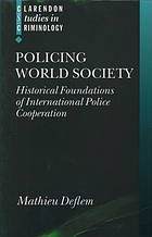 Policing world society historical foundations of international police cooperation